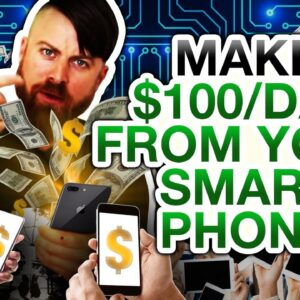 $100/Day Businesses You Can Start From Your Phone