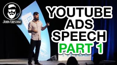 John Crestani Speech - Making Millions With YouTube Ads (PART 1)
