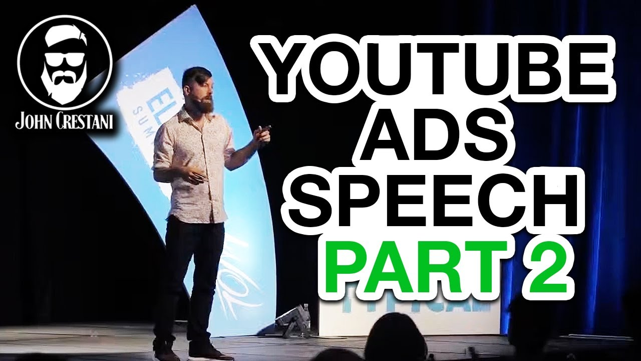 John Crestani Speech - Making Millions With YouTube Ads (PART 2)