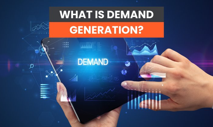 What Is Demand Generation Featured Image